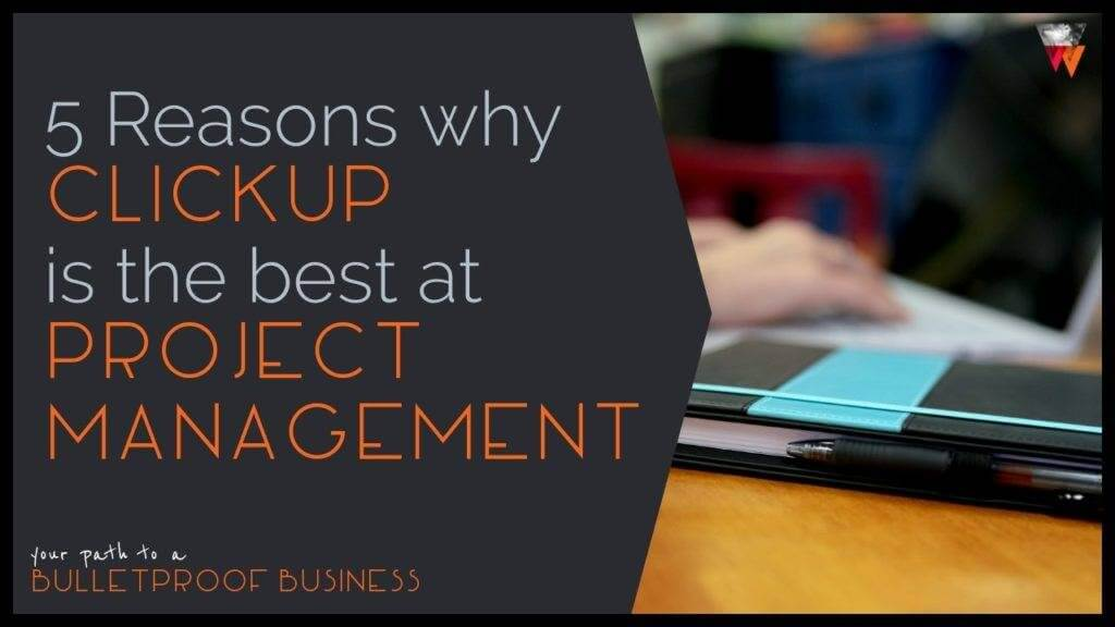 5 Reasons ClickUp is the best project management tool
